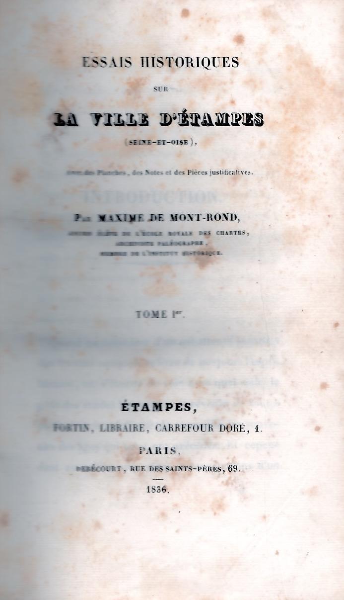 Essais historiques sur la ville d'Etampes.Tome I.