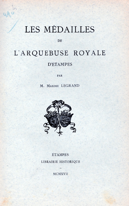 Les médailles de l'arquebuse royale d'Etampes.