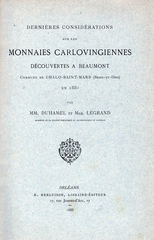 Monnaies carlovingiennes découvertes à Beaumont en 1881.
