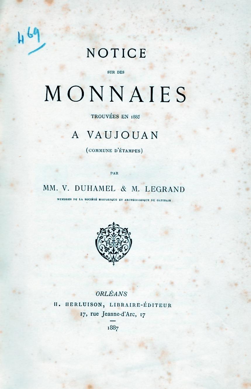 Notice sur les monnaies trouvées en 1885 à Vaujouan .
