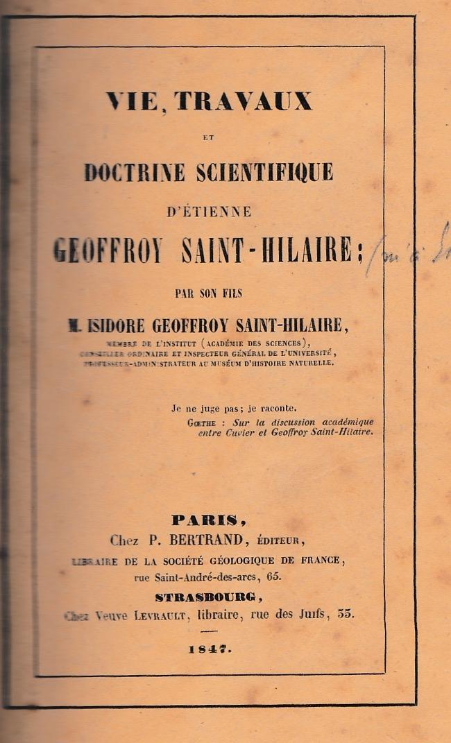 Vie,travaux et doctrine scientifique d'Etienne GEOFFROY SAINT-HILAIRE.